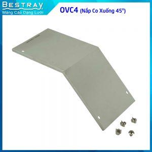OVC4 (Nắp co xuống 45 độ)